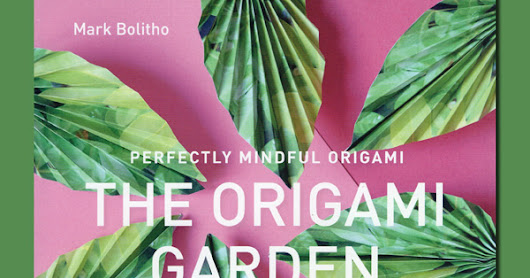 The Origami Garden, by Mark Bolitho. Review.