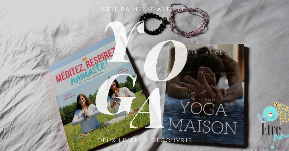deux livres pour faire du yoga la maison etre radieuse par josianne brousseau. Black Bedroom Furniture Sets. Home Design Ideas