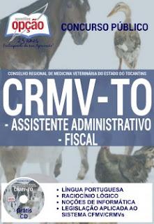 apostila concurso público CRMV TO - Conselho Regional de Medicina Veterinária do Estado do Tocantins - CRMV TO 2016, para o cargo de Assistente Administrativo e Fiscal.