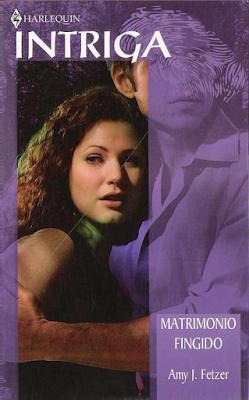 Amy J. Fetzer - Matrimonio Fingido