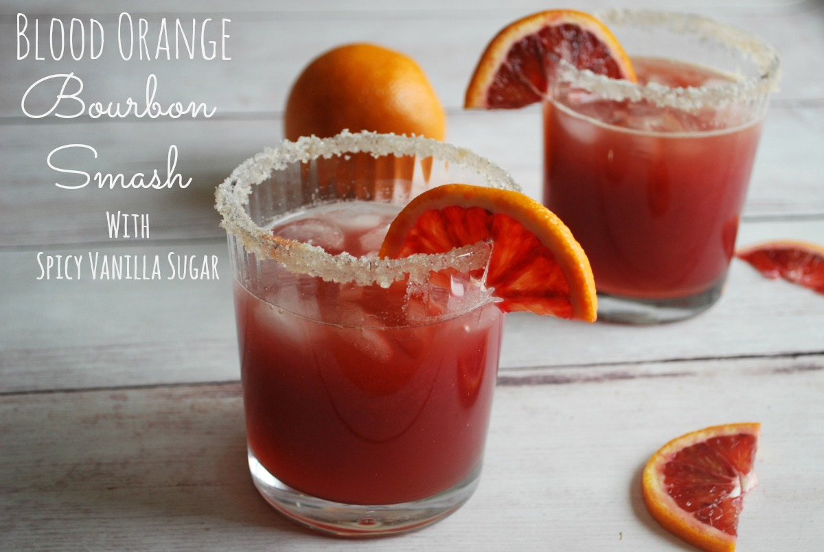 Blood Orange Bourbon Smash – with Spicy Vanilla Sugar