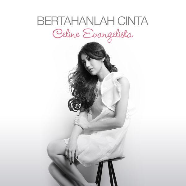 Lirik Lagu Celine Evangelista - Bertahanlah Cinta
