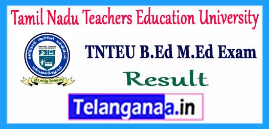 TNTEU Exam Result 2018 B.Ed,M.Ed Annual Exam Marksheet Download