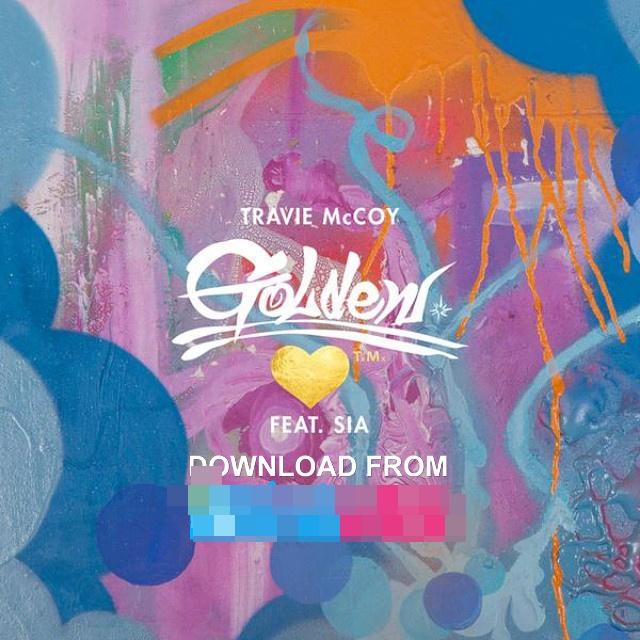 golden travie mccoy ft sia mp3 download - loafnanheinicp gq