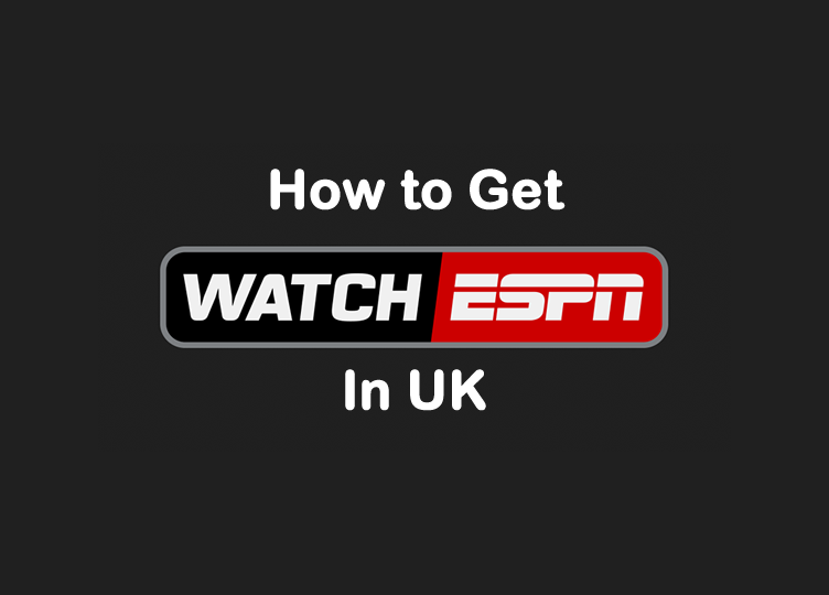 Easy solution to view Watch ESPN in UK