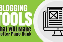 10 Tool Blogging GRATIS yang Akan Membuat Ranking Halaman Kamu Jadi Lebih Baik