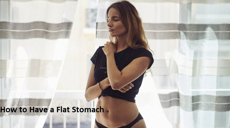How to Have a Flat Stomach