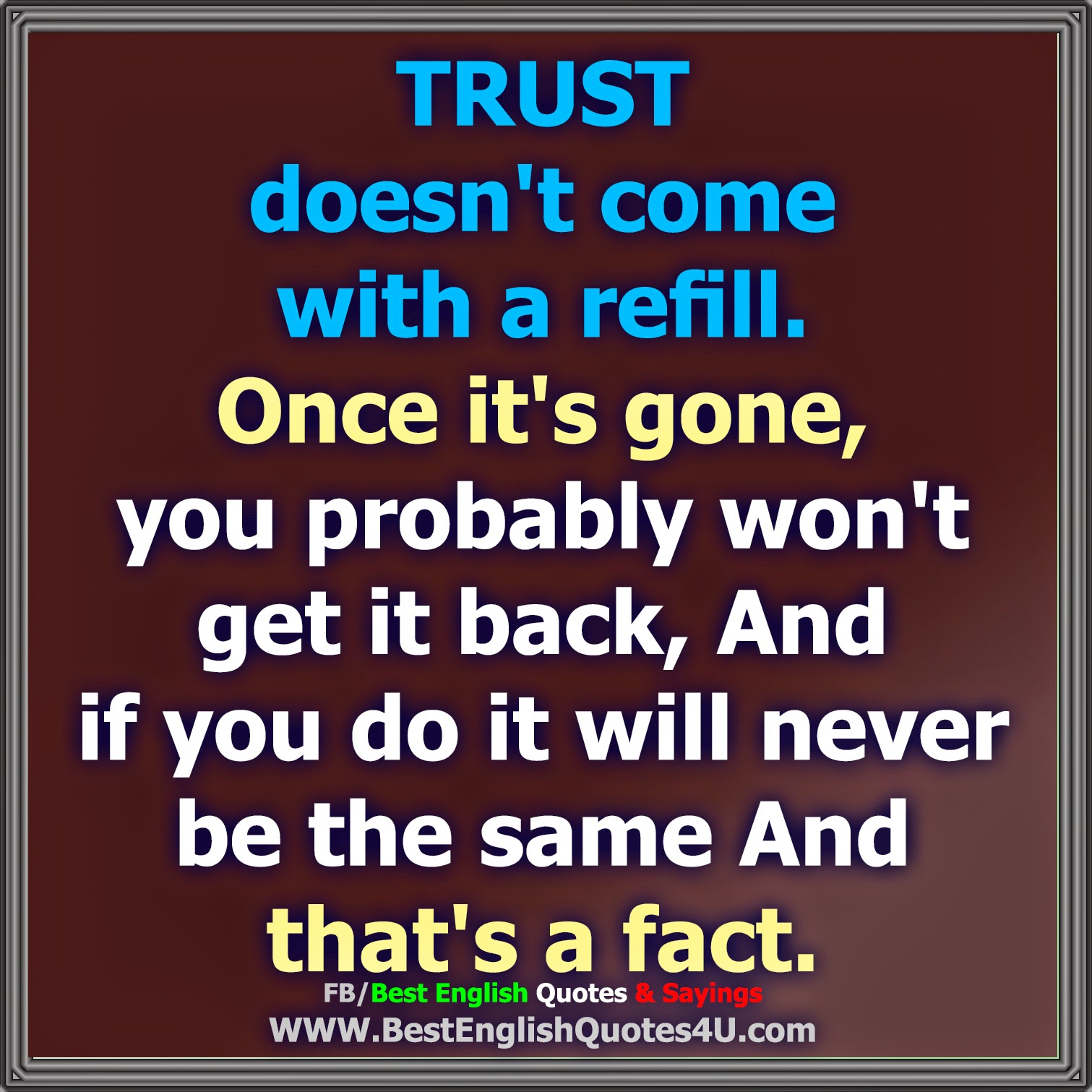 Trust Sms Quotes: TRUST Doesn't Come With A Refill.