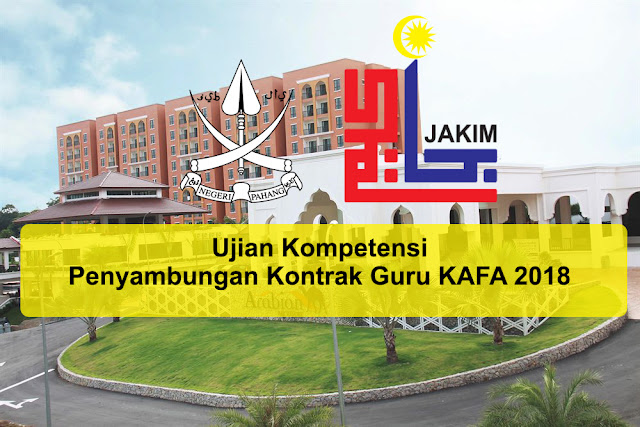 Ujian Kompetensi dan Penyambungan Kontrak Guru KAFA Negeri Pahang 2018