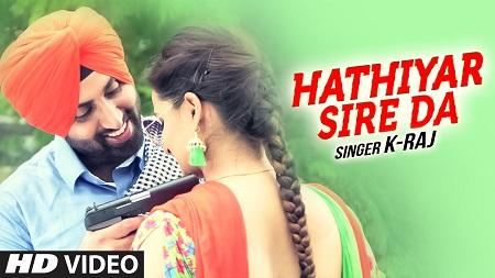 K-Raj Hathiyar Sire Da New Punjabi Songs 2016 Rupin Kahlon Latest Music Video