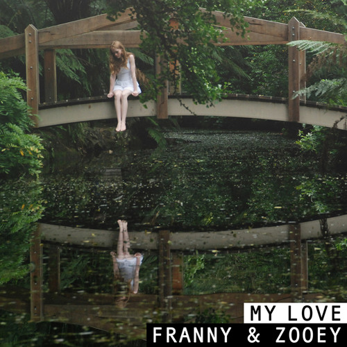 FRANNY & ZOOEY Release New Single 'My Love'