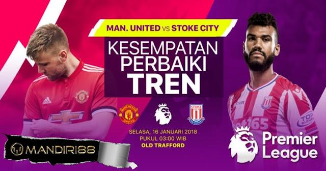 Prediksi Bola Manchester United Vs Stoke City , Selasa 16 January 2018 Pukul 03.00 WIB