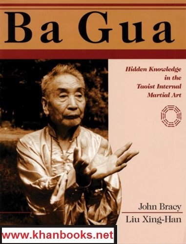 Ba Gua Hidden Knowledge in the Taoist Internal Martial Art