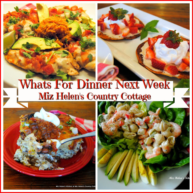 Whats For Dinner Next Week, 4-28-19 at Miz Helen's Country Cottage