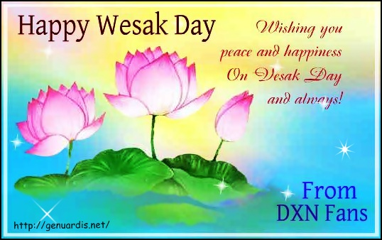 Welcome to the DXN Fans Blog: Happy Wesak Day, 2013