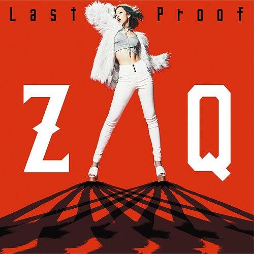 ZAQ – Last Proof Lyrics 歌詞 PV