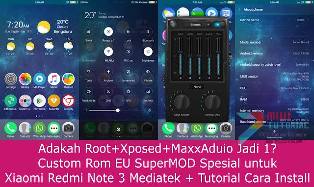 Adakah Root+Xposed+MaxxAduio Jadi 1? Custom Rom EU SuperMOD Spesial untuk Xiaomi Redmi Note 3 Mediatek + Tutorial Cara Install