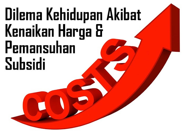 Dilema Kenaikan Harga & Pemansuhan Subsidi