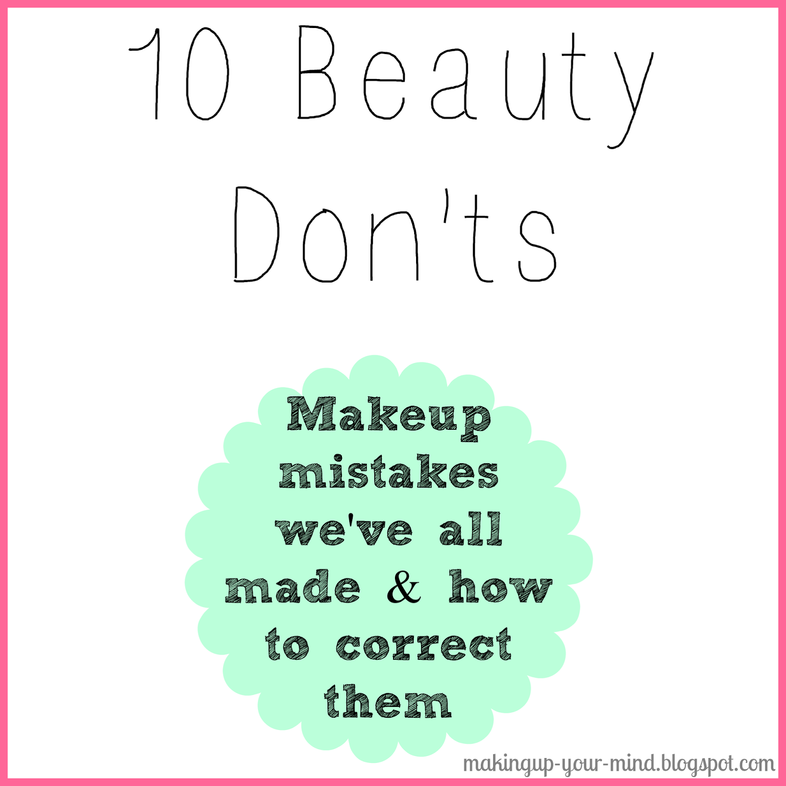 10 Beauty Don'ts.. and what to do instead!