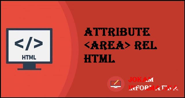 Tagging <area> Rel Attribute Pada Bahasa Pemrograman HTML - JOKAM INFORMATIKA