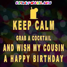 Happy Birthday wishes for cousin: grab cocktail and wish my cousin a happy birthday