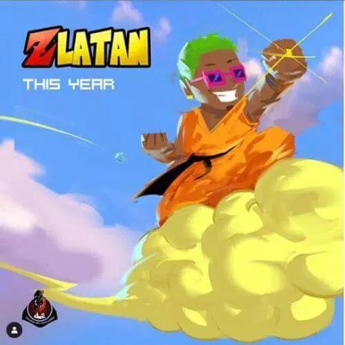 [ MUSIC ] Zlatan – This Year   MP3 DOWNLOAD
