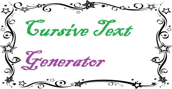 Cursive Text Generator, Cursive font Generator