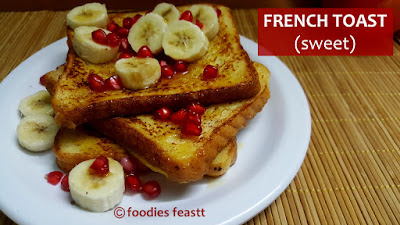 French Toast (Sweet) – A Quickie Breakfast Recipe