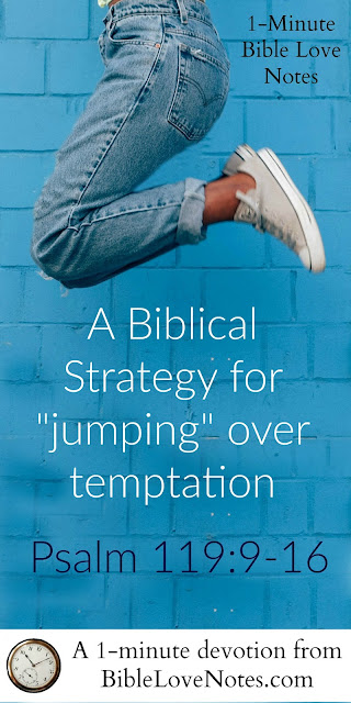 Psalm 119:9-16, 3 ways to avoid temptation