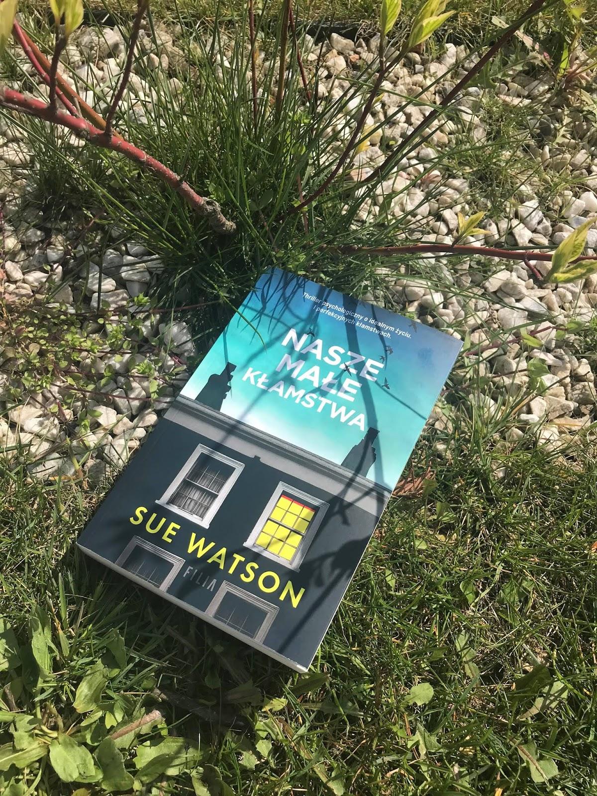 Sue Watson - Nasze małe kłamstwa