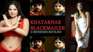 Khatarnak Blackmailer 2013 Hindi Dubbed WebRip 700mb