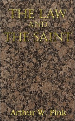 Arthur W. Pink-The Law And The Saint-