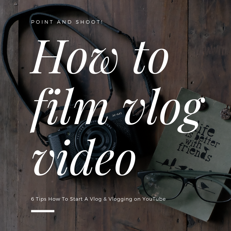 blog, camera, how to film vlog video, shoot video for youtube