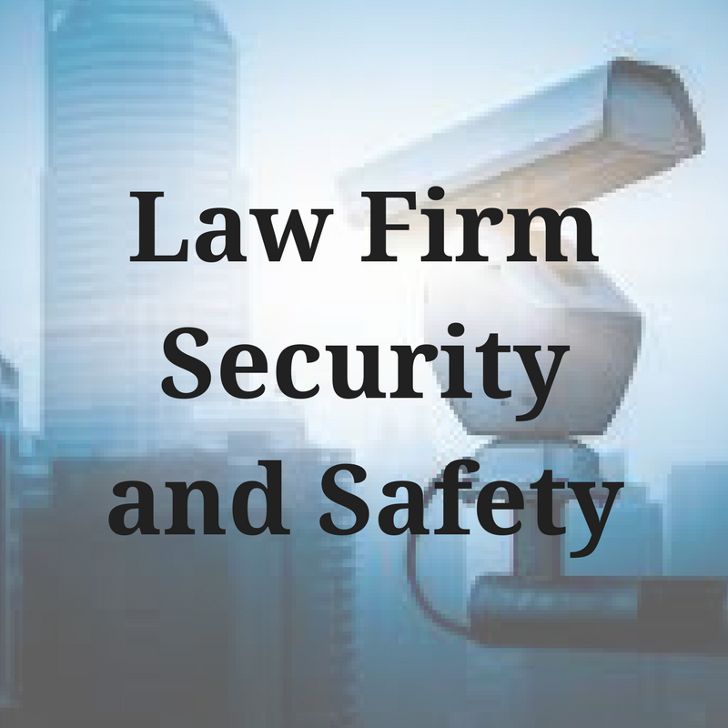 Safety and Security in the Law Firm: Threats from Clients