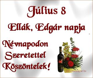 Július 8 - Ellák, Edgár névnap