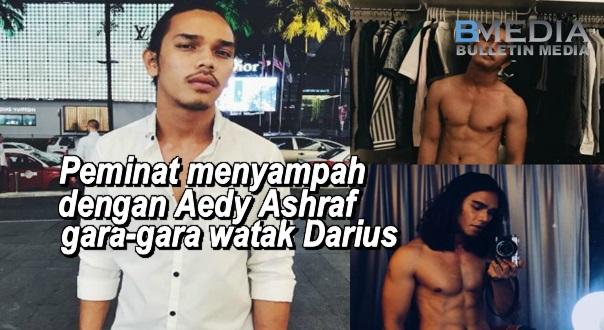Peminat menyampah dengan Aedy Ashraf gara-gara watak Darius