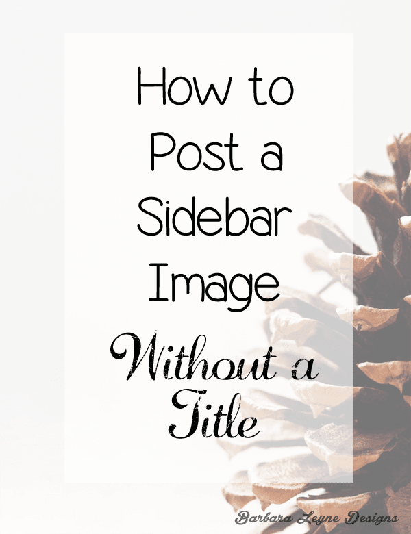 Blogger Tutorial: How to Add a Sidebar Image without a Title