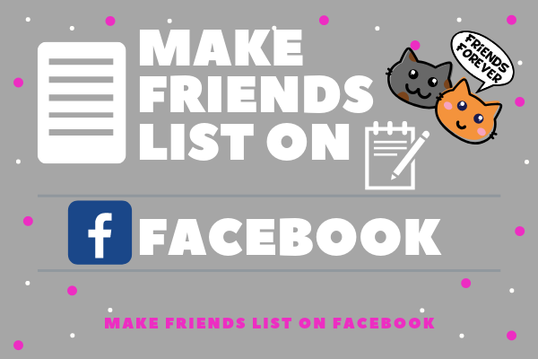 Make Friends List On Facebook