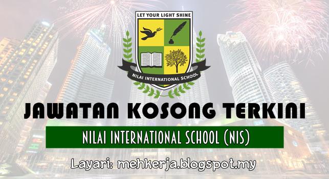 Jawatan Kosong Terkini 2016 di Nilai International School (NIS)