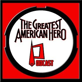 The Greatest American Hero Podcast