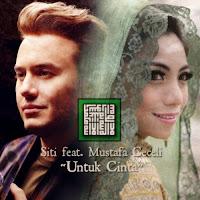 Lirik Lagu Siti KDI Untuk Cinta (Feat Mustafa Ceceli)