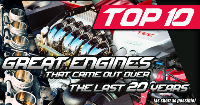 10 Great Engines That Came Out Over The Last 20 Years
