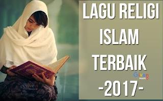 Download Kumpulan Lagu Religi Islami Terbaru dan Terbaik 2017