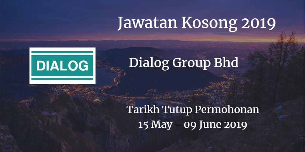 Jawatan Kosong Dialog Group Bhd 15 May - 09 June 2019