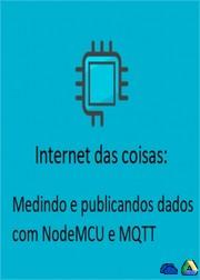 Internet das coisas: Medindo e publicando dados com NodeMCU e MQTT