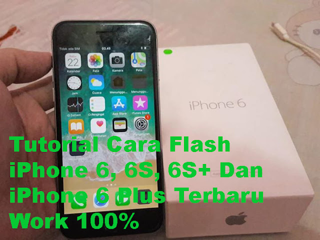 Tutorial Cara Flash iPhone 6, 6S, 6S+ Dan iPhone 6 Plus Terbaru Menggunakan iTunes 2018 Work 100%