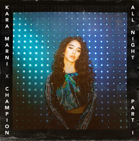 "Le retour de Kara Marni avec le single ""All Night, Pt 1"" feat. Champion."