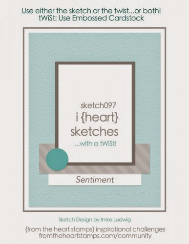 http://fromtheheartstamps.com/community/2015/02/09/i-heart-card-sketches-with-a-twist-no-97/