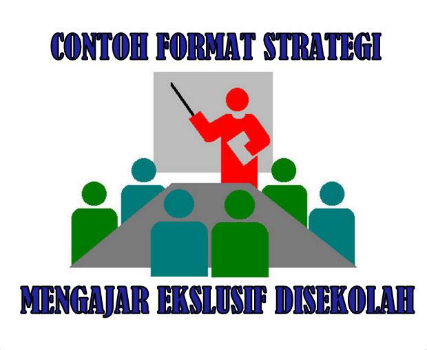 Contoh Format Strategi Mengajar Ekslusif Disekolah
