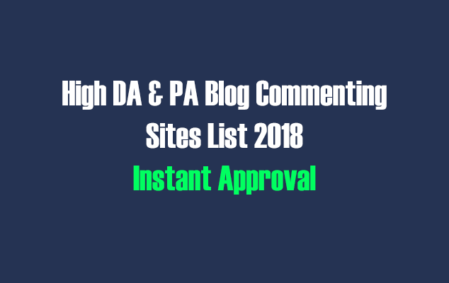 500+ High DA & PA Blog Commenting Sites List 2018 [Instant Approval]
